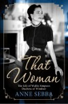 That Woman: The Life of Wallis Simpson, Duchess of Windsor - Anne Sebba