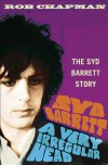 Syd Barrett: A Very Irregular Head - Rob Chapman