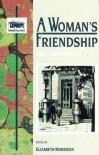 A Woman's Friendship - Ada Cambridge, Elizabeth Morrison