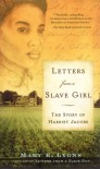 Letters from a Slave Girl: The Story of Harriet Jacobs - Mary E. Lyons