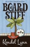 Board Stiff - Kendel Lynn