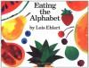 Eating the Alphabet - Lois Ehlert