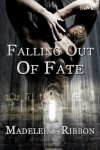 Falling Out of Fate - Madeleine Ribbon