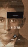 The Castle (Everyman's Library, #127) - Franz Kafka, Willa Muir, Edwin Muir, Irving Howe