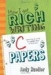 How I Got Rich Writing C Papers - Andy Hueller