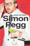 Nerd Do Well - Simon Pegg