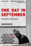 "One Day in September: The Full Story of the 1972 Munich Olympics Massacre and the Israeli Revenge Operation ""Wrath of God"" - Simon Reeve"