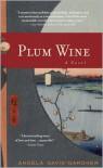 Plum Wine - Angela Davis-Gardner