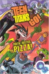 Teen Titans Go!, Volume 1: Truth, Justice, Pizza! - J. Torres, Hodgkins, Tim Smith, John McCrea, Todd Nauck, Lary Stucker, DC Comics