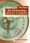 30 Minut Dla Doskonałego Stylu I Taktu W Pracy - Brigitte Ruhleder