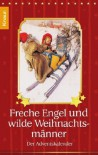 Freche Engel und wilde Weihnachtsmänner: Der Adventskalender -