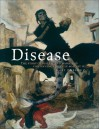 Disease: The Story of Disease and Mankind's Continuing Struggle Against It - Mary J. Dobson