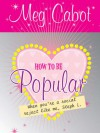 How to Be Popular: When You're a Social Reject Like Me, Steph L.! - Meg Cabot