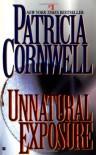 Unnatural Exposure (Kay Scarpetta #8) - Patricia Cornwell