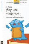 ¡Soy una biblioteca! - J.L. Flores, Ángela González