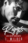 Riggs: Satan's Fury MC- Memphis Chapter (Book 3) by L. Wilder (Goodreads Author),  Lisa Cullinan (Editor) - L. Wilder