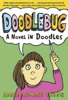 Doodlebug: A Novel in Doodles - Karen Romano Young