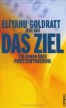 Das Ziel. Ein Roman über Prozessoptimierung - Eliyahu M. Goldratt, Jeff Cox