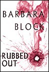 Rubbed Out - Barbara Block