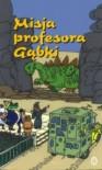 Misja profesora Gąbki - Stanisław Pagaczewski