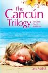 The Cancun Trilogy: An Erotic Beach Romance - Lena Malick