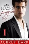 Mr. Black's Proposal (Part One: A Billionaire Erotic Romance) - Aubrey Dark