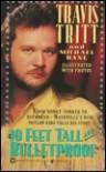 Ten Feet Tall and Bulletproof - Travis Tritt, Michael Bane