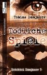 Tödliche Spiele - Detektei Damjanov 7 - Tobias Damjanov