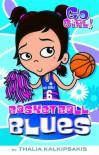 Basketball Blues - Thalia Kalkipsakis, Ash Oswald