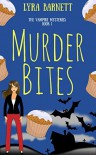 Murder Bites: Mysteries with a Twyst (The Vampire Mysteries) - Lyra Barnett