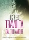 Travolta dal tuo amore - J. C. Reed