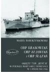 ORP Krakowiak, ORP Kujawiak i ORP Ślązak - Marek Wawrzynkowski