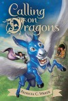 Calling on Dragons - Patricia C. Wrede