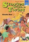 Stories with a Twist - Natalie Hess, Hess,  Natalie Hess,  Natalie