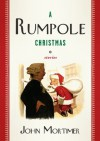 A Rumpole Christmas: Stories - John Mortimer