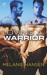 Loving A Warrior - Melanie Hansen