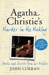 Agatha Christie's Murder in the Making: Stories and Secrets from Her Archive - Curran  John