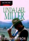 Trudny wybór - Linda Lael Miller