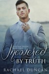 Uncovered by Truth - Rachael Duncan