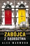 Zabójca z sąsiedztwa - Magdalena Koziej, Alex Marwood