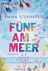 Fünf am Meer: Roman - Emma Sternberg