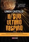 Il suo ultimo respiro - Linda Castillo