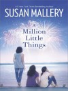 A Million Little Things (The Girls of Mischief Bay) - Susan Mallery