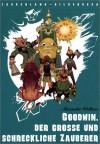 Goodwin, der grosse und schreckliche Zauberer - Alexander Melentjewitsch Wolkow