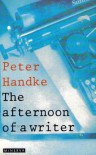 Afternoon of a Writer - Peter Handke