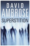 Superstition - David Ambrose