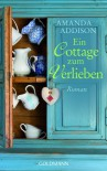 Ein Cottage zum Verlieben - Amanda Addison