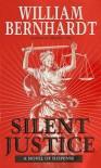Silent Justice - William Bernhardt