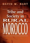 Tribe and Society in Rural Morocco - David M. Hart
