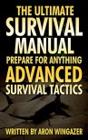 303 Advanced Survival Tactics To Survive In the Wild and On the Street! The Ultimate Survival Guide.: (DIY Prepper, DIY Prepping, DIY Survival Hacks, prepper, ... to Survive a Disaster - Preppers Book 1) - Irina Goldberg